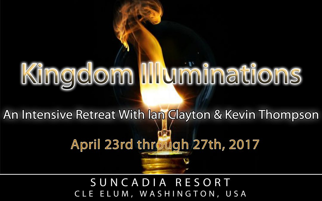 Kingdom Illuminations: An Intensive Retreat With Ian Clayton