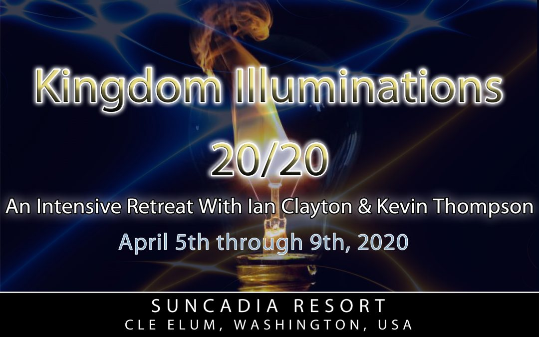 Kingdom Illuminations 20/20: An Intensive Retreat With Ian Clayton